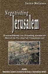 Negotiating Jerusalem. Preconditions for Drawing Scenarios Based on Territorial Compromises.